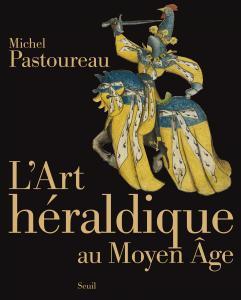 Couverture de l'ouvrage L'Art héraldique au Moyen Âge