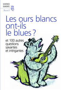 Couverture de l'ouvrage Les ours blancs ont-ils le blues ?