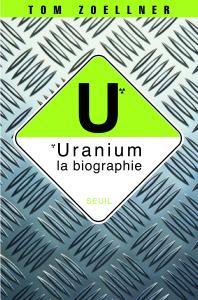 Uranium : la biographie
