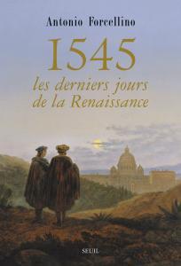couverture 1545: les derniers jours de la Renaissance