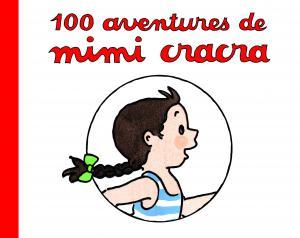 couverture 100 Aventures de Mimi cracra