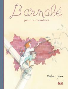 Couverture de l'ouvrage Barnabé, peintre d'ombres