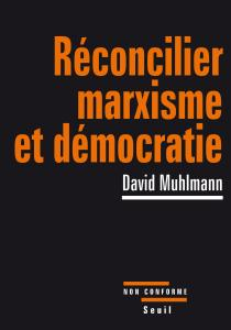 Couverture de l'ouvrage Réconcilier marxisme et démocratie