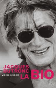 Couverture de l'ouvrage Jacques Dutronc, la bio
