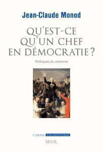 couverture Qu'est-ce qu'un chef en démocratie ?