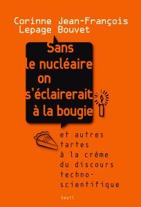 Couverture de l'ouvrage Sans le nucléaire on s'éclairerait à la bougie