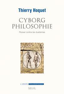 Couverture de l'ouvrage Cyborg philosophie