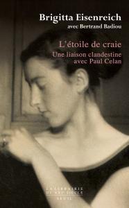 Couverture de l'ouvrage L'Étoile de craie. Une liaison clandestine avec Paul Celan