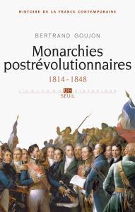 Couverture de l'ouvrage Monarchies postrévolutionnaires