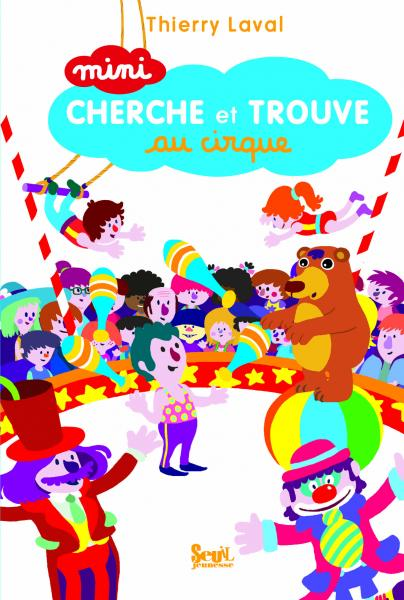 Couverture de l'ouvrage Mini cherche et trouve au cirque