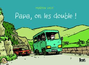 Couverture de l'ouvrage Papa, on les double !