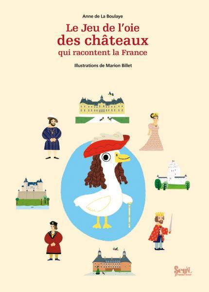 Couverture de l'ouvrage Le Jeu de l'oie des châteaux qui racontent la France