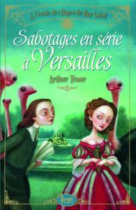 Couverture de l'ouvrage Sabotages en série à Versailles