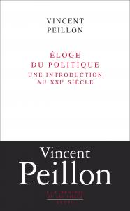 Eloge du politique. Une introduction au XXIe siècle