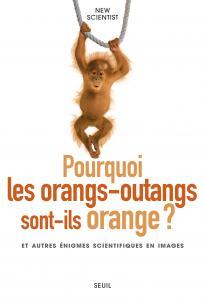 couverture Pourquoi les orangs-outangs sont-ils orange?