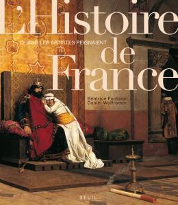 Couverture de l'ouvrage Quand les artistes peignaient l'histoire de France