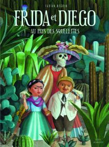 Couverture de l'ouvrage Frida et Diego au pays des squelettes