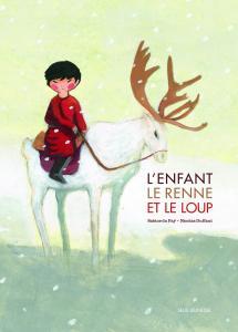 Couverture de l'ouvrage L'enfant, le renne et loup