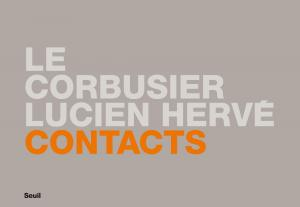 couverture Contacts : Le Corbusier/Lucien Hervé