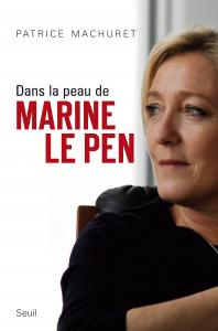Couverture de l'ouvrage Dans la peau de Marine Le Pen