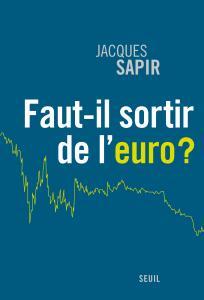 Couverture de l'ouvrage Faut-il sortir de l'euro ?