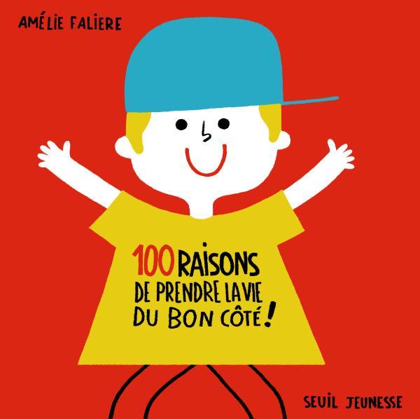 Couverture de l'ouvrage 100 raisons de prendre la vie du bon côté !