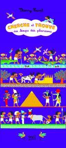 Couverture de l'ouvrage Cherche et trouve au temps des pharaons