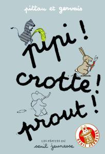 Couverture de l'ouvrage Pipi ! Crotte ! Prout !