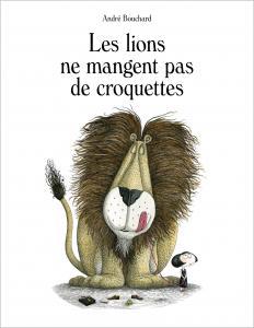 Couverture de l'ouvrage Les lions ne mangent pas de croquettes
