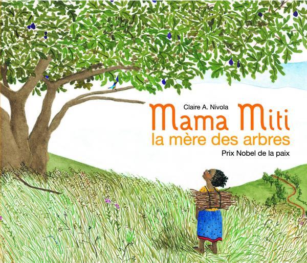 Couverture de l'ouvrage Mama Miti, la mère des arbres