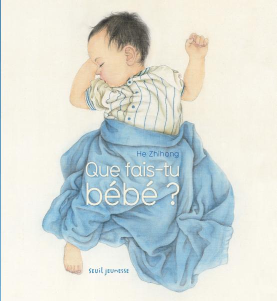 Couverture de l'ouvrage Que fais-tu bébé ?