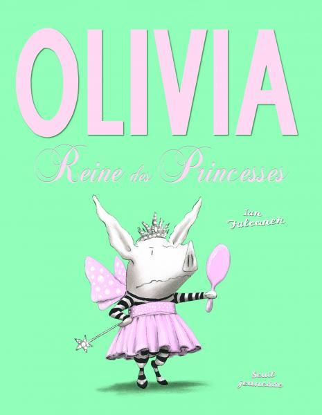 Couverture de l'ouvrage Olivia, reine des princesses