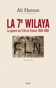 couverture La 7e Wilaya. La guerre du FLN en France...