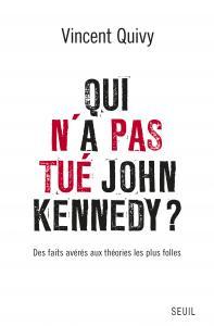 Couverture de l'ouvrage Qui n'a pas tué John Kennedy?