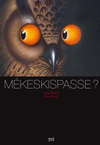Couverture de l'ouvrage Mékeskispasse ?