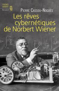 Couverture de l'ouvrage Les Rêves cybernétiques de Norbert Wiener