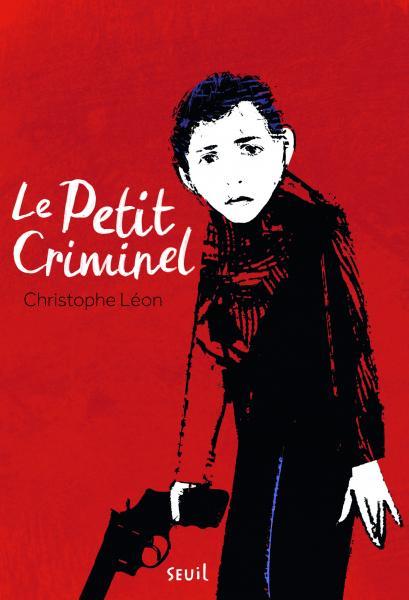 Couverture de l'ouvrage Le Petit criminel