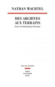 couverture Des archives aux terrains