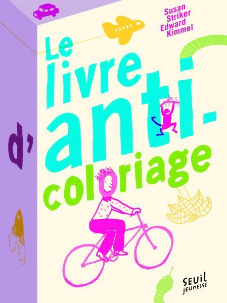 Couverture de l'ouvrage Le livre d'anti-coloriage