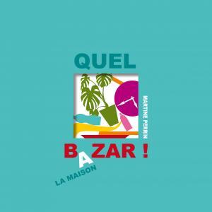 Couverture de l'ouvrage Quel bazar !