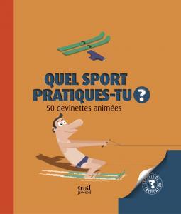 Couverture de l'ouvrage Quel sport pratiques-tu ?
