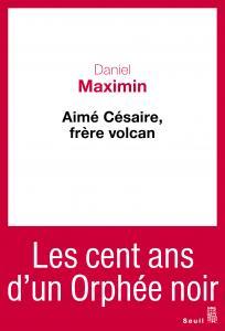 Couverture de l'ouvrage Aimé Césaire, frère volcan