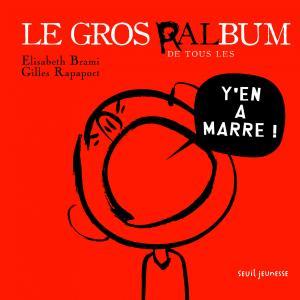 Couverture de l'ouvrage Le Gros Ralbum de tous les y'en a marre