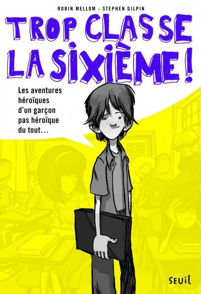 Couverture de l'ouvrage Les Aventures héroïques d'un garçon pas héroïque du tout