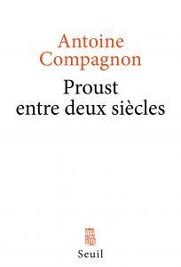 Couverture de l'ouvrage Proust entre deux siècles