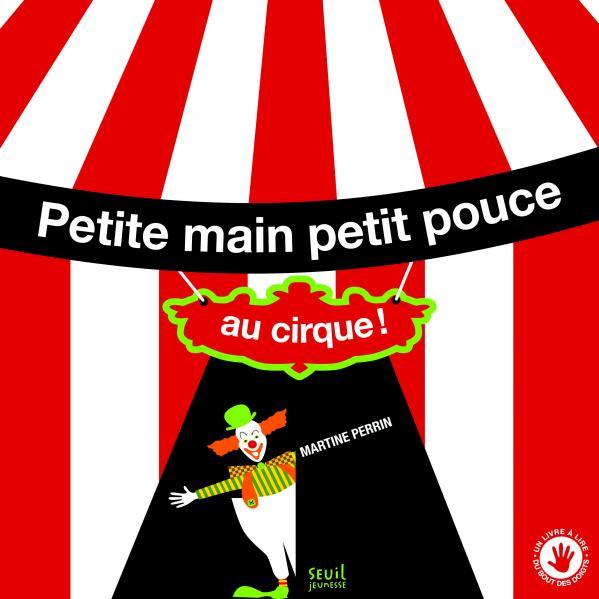 Couverture de l'ouvrage Petite main petit pouce au cirque