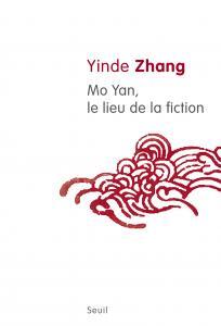 couverture Mo Yan, le lieu de la fiction