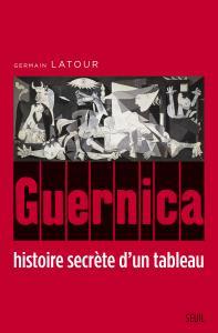 Couverture de l'ouvrage Guernica, histoire secrète d'un tableau