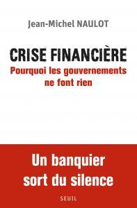 Couverture de l'ouvrage Crise financière. Pourquoi les gouvernements ne font rien
