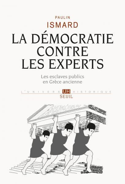 [Passionnant] La démocratie contre les experts. Les esclaves publics en Grèce ancienne.